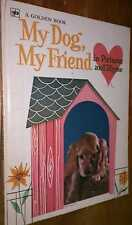 My Dog, My Friend in Pictures and Rhyme Golden Press 1973