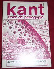 TRAITE DE PEDAGOGIE / KANT / OEUVRES ET OPUSCULES...