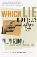 Which Lie Did I Tell? : More Adventures in the Screen Trade by William Goldman …