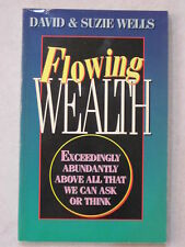 Flowing Wealth Exceedingly Abundantly Above All We Can Ask or Think by Wells