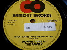 "RONNIE DUKE & THE FAMILY - WHAT CHRISTMAS MEANS TO ME    7"" VINYL"