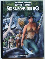 Le Cycle de Cyan Six saisons sur Ilo BOURGEON LACROIX éd Casterman 1997 EO