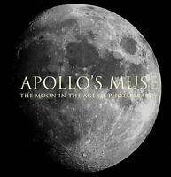 Apollo`s Muse - The Moon in the Age of Photography by Mia Fineman 9781588396846