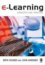 E-Learning: Concepts and Practice by Holmes, Bryn; Gardner, John
