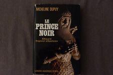LE PRINCE NOIR / MICHELINE DUPUY / DÉDICACÉ  / 1970