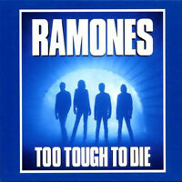 Ramones TOO TOUGH TO DIE Expanded Bonus Tracks RHINO RECORDS New Sealed CD