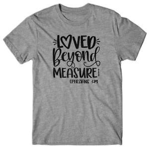 Christian T shirt LOVED BEYOND MEASURE - Bible verse - Novelty gift