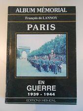 PARIS EN GUERRE 1939 1945 / ALBUM MEMORIAL HEIMDAL WW2 MILITARIA