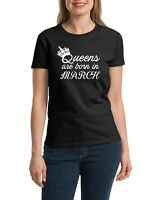 Women's #2 Queens Are Born in MARCH T Shirt Birthday Girl Bday Queen Gift Tee