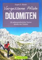 REISEFÜHRER Wanderführer Vergessene Pfade Dolomiten 30 Touren 2018/19, wie neu
