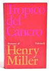 TROPICO DEL CANCRO - Romanzo di HENRY MILLER - Feltrinelli - Terza Edizione 1967