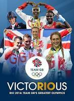 Team GB Victorious. Rio 2016 - Team GB's Greatest Olympics by Press Association