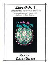 "Catherine Coleman Cottage Design ""King Robert"" Heirloom EGG ~ 8 Pages Charted"