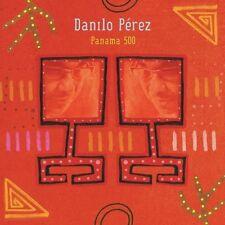 Danilo P rez, Danilo Pérez, Danilo Perez - Panama 500 [New CD]