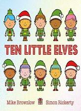 Ten Little Elves-Mike Brownlow, Simon Rickerty, 9781408338292