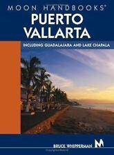Moon Handbooks Puerto Vallarta: Including Guadalajara and Lake Chapala