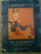 A Jeweler's Eye:Islamic Art of the Book from the Vever Collection Excellent Cond