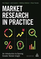 Market Research in Practice: An Introduction to Gaining Greater Market...