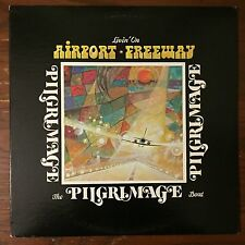 THE PILGRIMAGE BAND Livin' On Airport Freeway LP Private RURAL ROCK Psych EX/EX