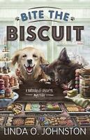 Bite the Biscuit (A Barkery & Biscuits Mystery) by Johnston, Linda O.