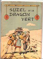 PINCHON. Suzel et le dragon vert. ED. Edicolor Chagor. EO. Bel état (AL1)