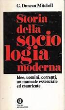 (G. Duncan Mitchell) Storia della sociologia moderna 1971 Mondadori oscar L 36