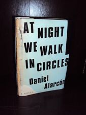 AT NIGHT WE WALK IN CIRCLES by Daniel Alarcón 2013 Hardcover HCDJ 1st/1st