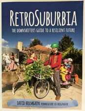 David Holmgren: RetroSuburbia: The Downshifter's Guide to a Resilient Future