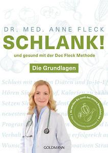 Fleck  Anne (Dr. med.). Schlank! und gesund mit der Doc Fleck Methode. . Neu