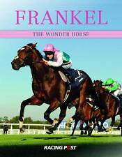 Frankel: The Wonder Horse by Racing Post (Hardback, 2012)