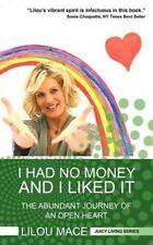 Mace, Lilou : I Had No Money and I Liked It: The Abund