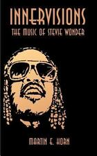 Innervisions: The Music of Stevie Wonder: By Martin E. Horn