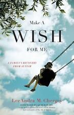 Make a Wish for Me: A Family's Recovery from Autism-ExLibrary