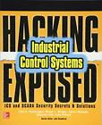 Hacking Exposed Industrial Control Systems: ICS and SCADA Security Secrets & ...