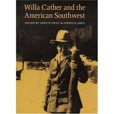 Willa Cather and the American Southwest - Hardcover NEW John N. Swift ( 2002-06-