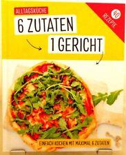ALLTAGSKÜCHE + Einfach kochen mit maximal 6 Zutaten Kochbuch Tolle Rezepte (56)