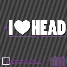 "I Love Head - 7"" x 1.75"" - vinyl decal sticker funny helmet heart bj blow job"