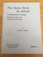 The Snare Drum At School by Myron D. Collins Pre-Rudimental Training