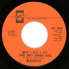 "MAURICE 45:  ""What I Got I Got / Is It True""  1971  My Label  NM"