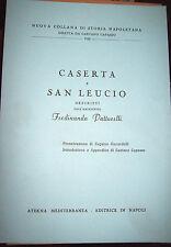 Caserta e San Leucio descritti da Ferdinando Patturelli ed. Athena 1973
