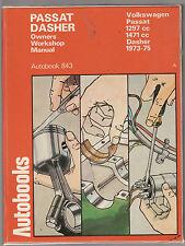 VOLKSWAGEN PASSAT / DASHER  1973 - 1975 OWNERS WORKSHOP MANUAL