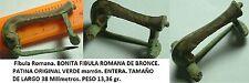 Fíbula Romana. BONITA FIBULA ROMANA DE BRONCE. PATINA ORIGINAL. Peso 13,36 gr.