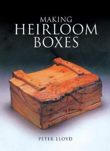Making Heirloom Boxes by Peter Lloyd (2002, Paperback) woodworking