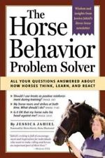 The Horse Behavior Problem Solver : Your Questions Answered About How-ExLibrary