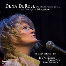 Dena DeRose - We Won't Forget You: An Homage to Shirley Horn [New CD]