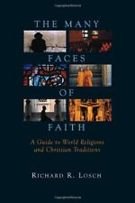The Many Faces of Faith: A Guide to World Religions and Christian Traditions by