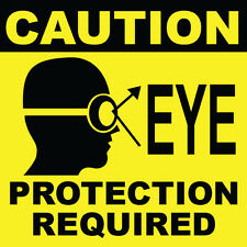 "Caution Eye Protection Required Sign 8"" x  8"""
