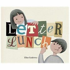 Letter Lunch by Owlkids Books Inc. Staff and Elisa Gutiérrez (2014, Picture Book