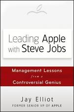 Leading Apple With Steve Jobs: Management Lessons From a Controversial-ExLibrary