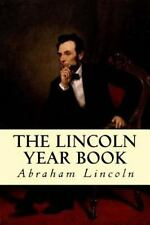 The Lincoln Year Book by Abraham Lincoln (2014, Paperback)